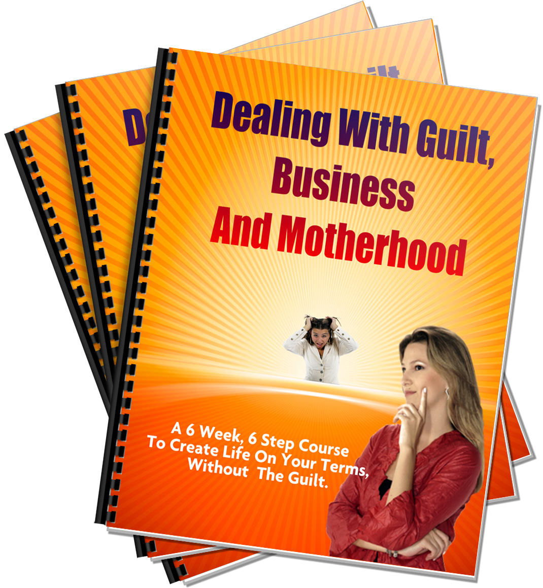Dealing with Guilt, Business & Motherhood